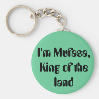 I'm Mufasa, King of the land Key Ring