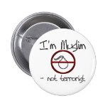 I'm Muslim - not terrorist Pins