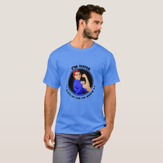 Im Nana Its not For The Weak T-Shirt