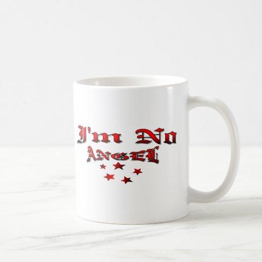 I'm No Angel Coffee Mug