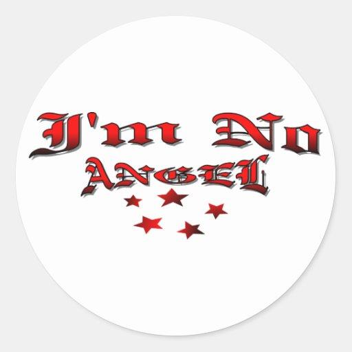 I'm No Angel Round Stickers