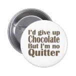 I'm No Quitter Pins