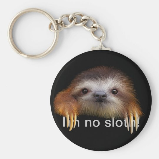 I'm No Sloth Keychain