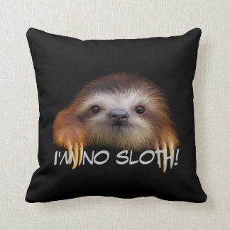 I'm No Sloth Throw Pillow