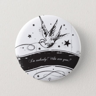 """I'm nobody. Who are you?"" 6 Cm Round Badge"