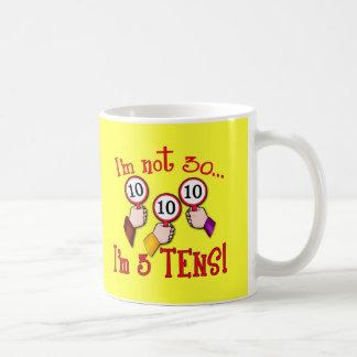 I'm Not 30 - I'm Three Tens Basic White Mug