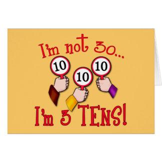 I'm Not 30 - I'm Three Tens Greeting Card