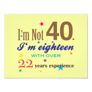 I'm Not 40 - Funny Birthday 11 Cm X 14 Cm Invitation Card