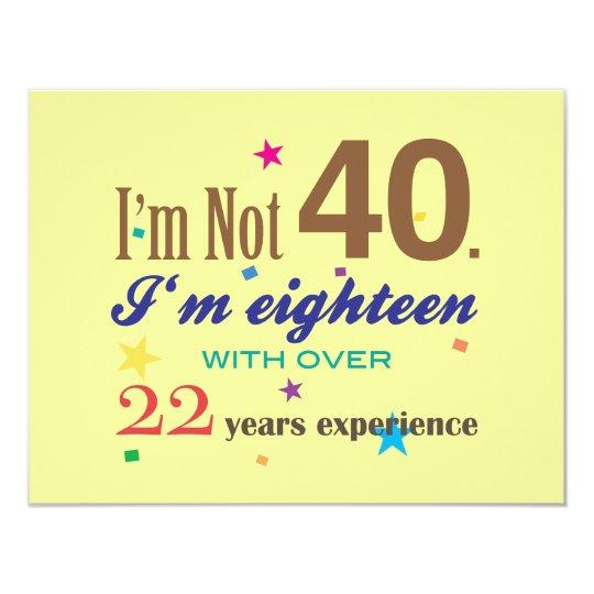 I'm Not 40 - Funny Birthday Card