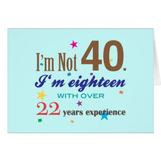 I'm Not 40 - Funny Birthday Gift Greeting Card