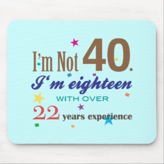 I'm Not 40 - Funny Birthday Gift Mouse Mat