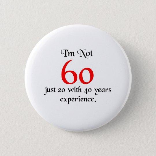 I'm not 60 6 cm round badge