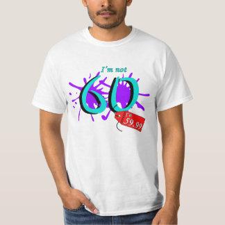 I'm Not 60 I'm 59.99 Paint Text T-shirt