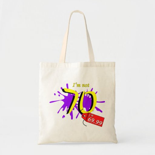 I'm Not 70 I'm 69.99 Paint Text Tote Bags