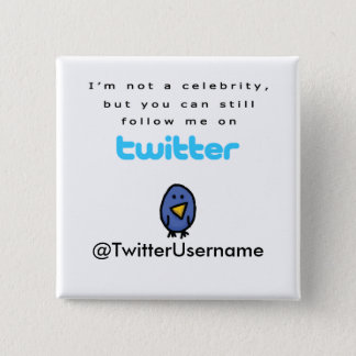 I'm Not A Celebrity...Follow Me on Twitter 15 Cm Square Badge