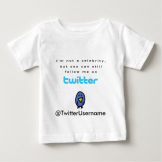 I'm Not A Celebrity...Follow Me on Twitter Baby T-Shirt