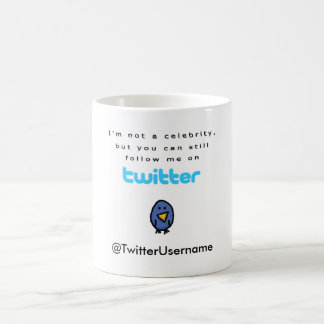 I'm Not A Celebrity...Follow Me on Twitter Basic White Mug