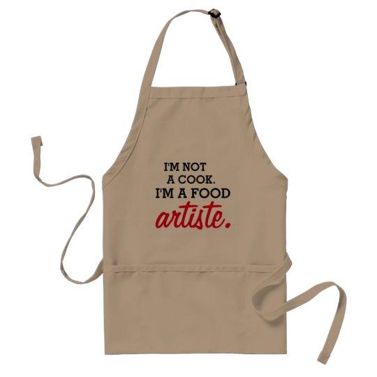 I'm Not a Cook. I'm a Food Artiste.