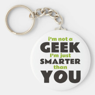 I'm Not a Geek I'm Just Smarter Than You Basic Round Button Key Ring