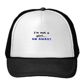 Im not a Girl Go Away Trucker Hats