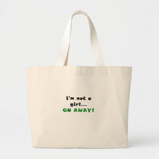 Im not a Girl Go Away Jumbo Tote Bag