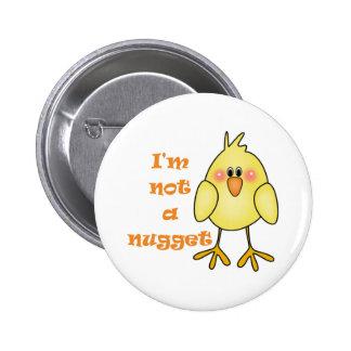 I'm Not A Nugget Vegan/Vegetarian Button