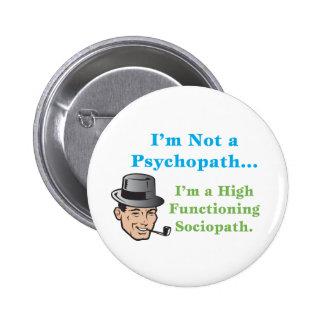 I'm Not a Psychopath... 6 Cm Round Badge