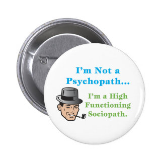 I'm Not a Psychopath... 6 Cm Round Badge