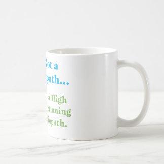 I'm Not a Psychopath... Basic White Mug