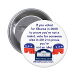 Im Not a Racist.  I Voted for Obama! 6 Cm Round Badge
