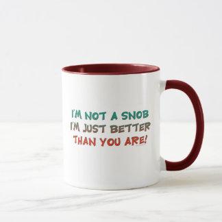 I'm Not a Snob Insulting Humor Mug
