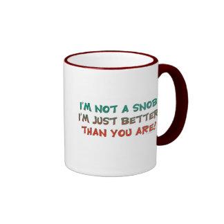 I'm Not a Snob Insulting Humor Ringer Mug