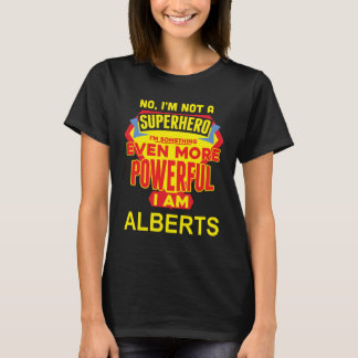 I'm Not A Superhero. I'm ALBERTS. Gift Birthday T-Shirt
