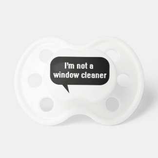 I'm not a window cleaner dummy