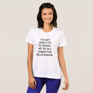 I'm Not Addicted to Books T-Shirt