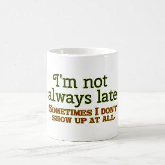 I'm Not Always Late Basic White Mug