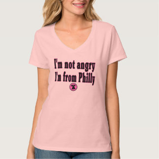 I'm not angry I'm from Philly T-Shirt
