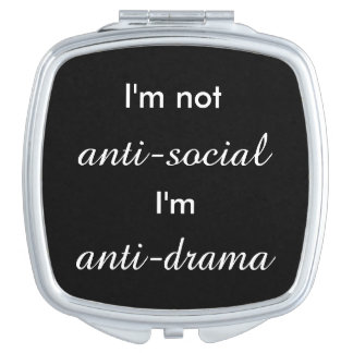 I'm not anti-social.. makeup mirrors