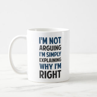 I'm Not Arguing I'm Explaining Basic White Mug