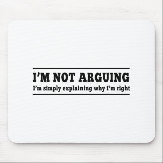 I'm Not Arguing Mouse Mat