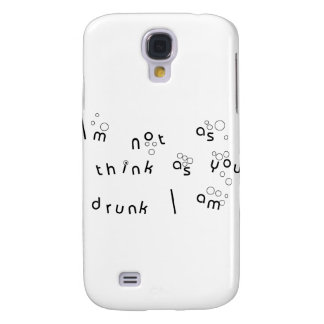 I'm Not As Think As You Drunk I Am Galaxy S4 Cover