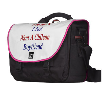 I'm Not Asking For Much I Just Want A Chilean Boyf Laptop Messenger Bag