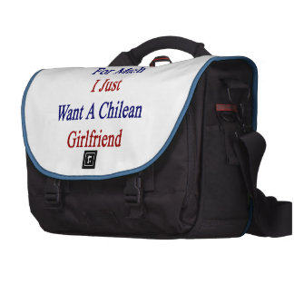 I'm Not Asking For Much I Just Want A Chilean Girl Commuter Bag