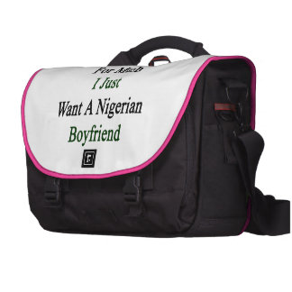 I'm Not Asking For Much I Just Want A Nigerian Boy Laptop Commuter Bag