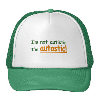 I'm not Autistic I'm Autastic! (Autism Awareness) Cap