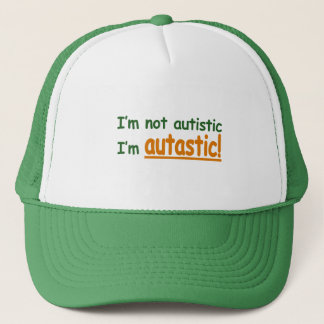 I'm not Autistic I'm Autastic! (Autism Awareness) Trucker Hat