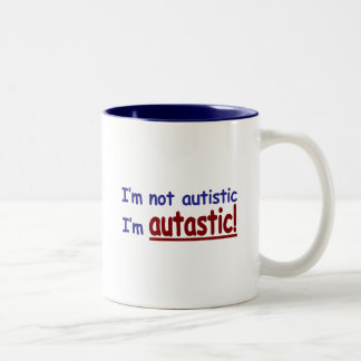 I'm not Autistic I'm Autastic! (Autism Awareness) Two-Tone Coffee Mug