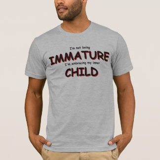I'm not being immature... T-Shirt