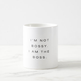 I'm Not Bossy. I am the Boss. Coffee Mug