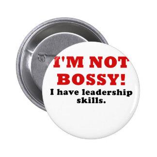 Im Not Bossy I Have Leadership Skills 6 Cm Round Badge